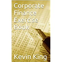 Corporate Finance Exercise Book (English Edition)
