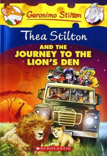 Thea Stilton and the Journey to the Lion's Den: A Geronimo Stilton Adventure by Stilton, Thea (2013) Paperback
