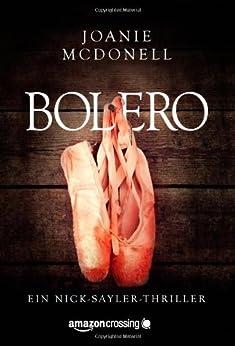 Bolero (Ein Nick-Sayler-Thriller 1) von [McDonell, Joanie]