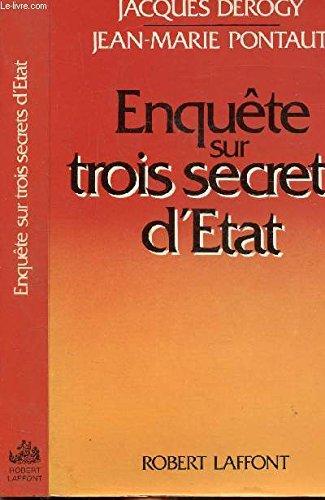 ENQUETE TROIS SECRETS D ETAT par JEAN-MARIE PONTAUT
