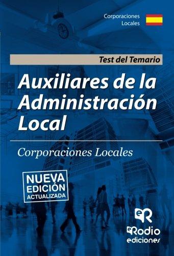 Auxiliares de la Administración Local. Corporaciones Locales. Test del Temario (OPOSICIONES) por TOMAS JESUS ROBLEDO DE DIOS
