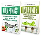 Aquaponics: From Beginner to Expert - Hydroponics & Aquaponics 2 Book Bundle - Exact Blueprint to Aquaponic & Hydroponic Organic Gardening From Home (Aquaponics ... Hydroponics For Beginners) (English Edition)