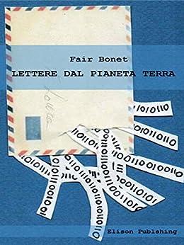Lettere dal pianeta Terra di [Fair Bonet]