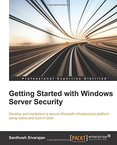 Getting Started with Windows Server Security por Santhosh Sivarajan
