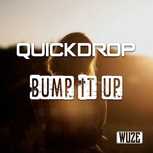 Quickdrop - Bump It Up