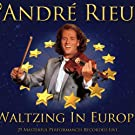 Andre Rieu - Waltzing In Europe