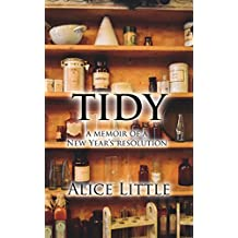 Tidy: a memoir of a New Year's resolution