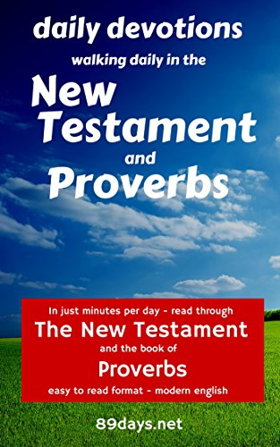 free kindle book Daily Devotions: Walking Daily in the New Testament and Proverbs: In just minutes per day - read through the New Testament and the book of Proverbs - easy to read format - modern english