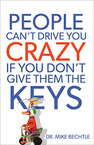 People Can't Drive You Crazy If You Don't Give Them the Keys (English Edition)