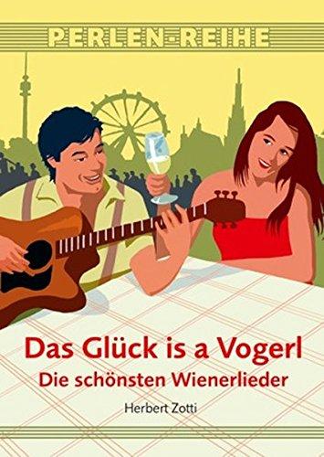 Das Glück is a Vogerl: Die schönsten Wienerlieder (Perlen-Reihe) gebraucht kaufen  Wird an jeden Ort in Deutschland