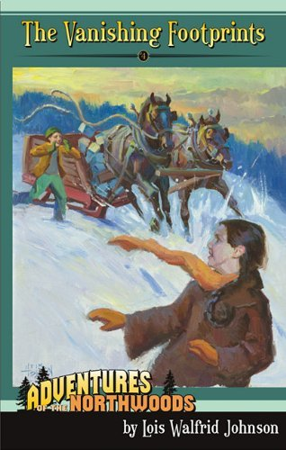 The Vanishing Footprints (Adventures of the Northwoods (Mott Media Paperback)) by Lois Walfrid Johnson (2009-12-15)