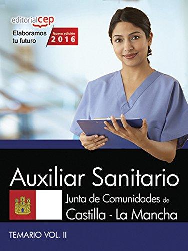 Auxiliar Sanitario. Junta de Comunidades de Castilla - La Mancha. Temario. Vol. II