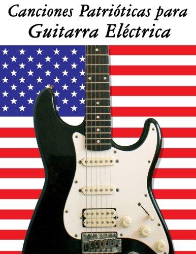 Canciones Patrióticas para Guitarra Eléctrica: 10 Canciones de Estados Unidos