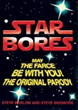 Star Bores: May the Farce be with You