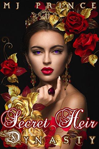 MJ Prince - Secret Heir: A Forbidden Love, Enemies to Lovers, Royal Romance (Dynasty Book 1)