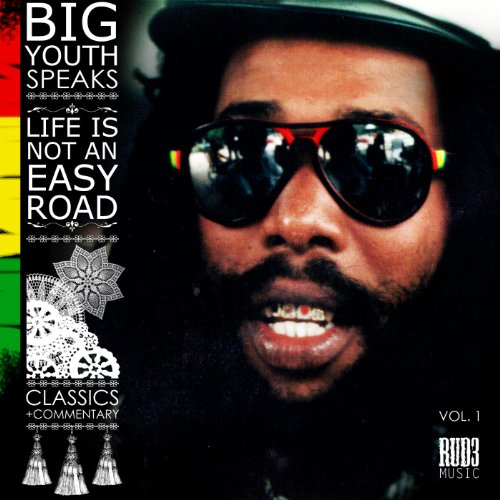 Big Youth Speaks: Life Is Not ...