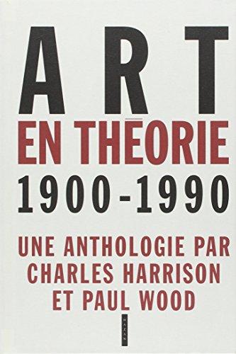 Art en théorie 1900-1990 par Charles Harrison