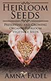 Heirloom Seeds: Preserving and Growing Organic Heirloom Vegetable Seeds