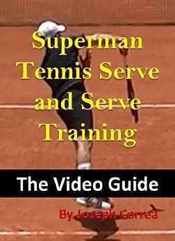 Superman Tennis Serve and Serve Training: The Video Guide PDF Descarga gratuita