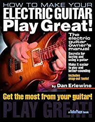 How to Make Your Electric Guitar Play Great (Softcover) (Guitar Player Book) by Dan Erlewine (2001-01-01)