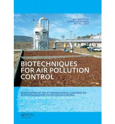 [(Biotechniques for Air Pollution Control: Proceedings of the 3rd International Congress on Biotechniques for Air Pollution Control. Delft, the Netherlands, September 28-30, 2009)] [Author: Jan Bartacek] published on (May, 2010)