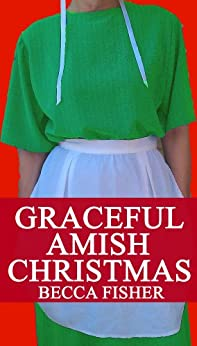 A Graceful Amish Christmas (Amish Romance) by [Fisher, Becca]