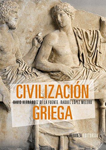 Civilización griega (El Libro Universitario - Manuales) por David Hernández de la Fuente