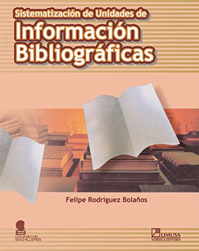 Sistematizacion de unidades de informacion Bibliograficas/Systems of Unity of Bibliographical Information por Felipe Rodriguez