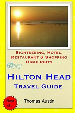 Hilton Head Island Travel Guide: Sightseeing, Hotel, Restaurant & Shopping Highlights