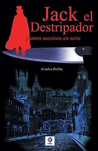 Jack el destripador y otros asesinos en serie par Ariadna Bielba