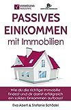 Passives Einkommen mit Immobilien: Wie du die richtige Immobilie findest und dir...