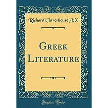 Greek Literature (Classic Reprint)