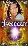 Ascendant: Paranormal Suspense (The Mystical Veil Book 4)