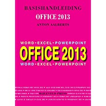 Basishandleiding Office 2013: Word en Excel en Powerpoint