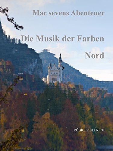 18  Musik der Farben - Nord: Das Buch vom Wandel (Macsevens Abenteuer)