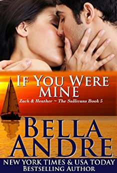 If You Were Mine (The Sullivans Book 5) (English Edition) von [Andre, Bella]