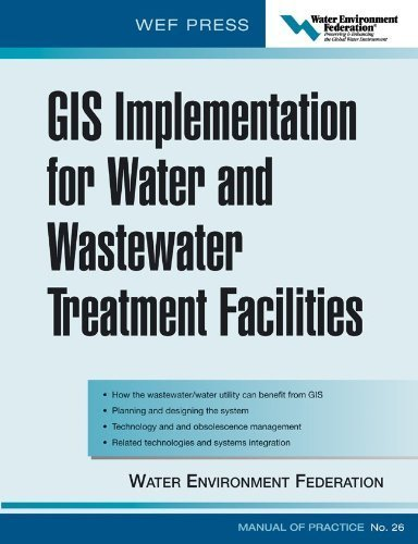 GIS Implementation for Water and Wastewater Treatment Facilities: WEF Manual of Practice No. 26 1st edition by Water Environment Federation (2004) Hardcover