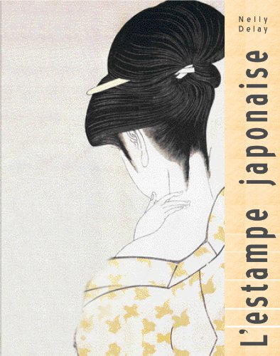 L'estampe japonaise par Nelly Delay
