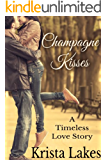 Champagne Kisses: A Timeless Love Story (English Edition)