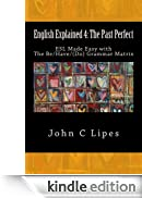English Explained 4: The Past Perfect (English Edition) [Edizione Kindle]