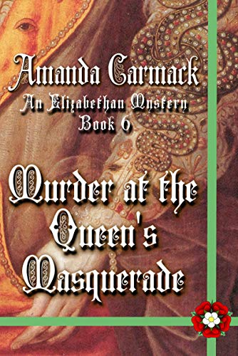 Murder at the Queen's Masquerade: An Elizabethan Mysteries Novella (The Elizabethan Mysteries) (English Edition)