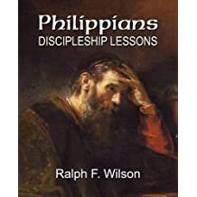 Philippians: Discipleship Lessons by Ralph F. Wilson (2012-02-07)