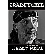 Brainfucked: Der Heavy Metal Coach