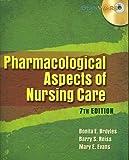 Pharmacological Aspects of Nursing Care by Bonita E. Broyles (2008-06-15)