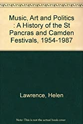 Music, Art and Politics: A history of the St Pancras and Camden Festivals, 1954-1987