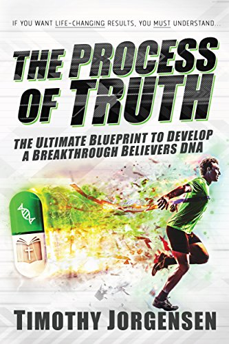 The process of truth the ultimate blueprint to develop a the process of truth the ultimate blueprint to develop a breakthrough believers dna english malvernweather Choice Image