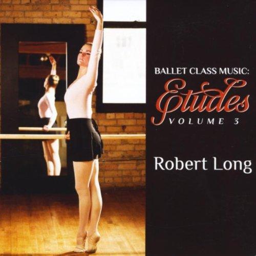 Ballet Class Music: Etudes Volume 3