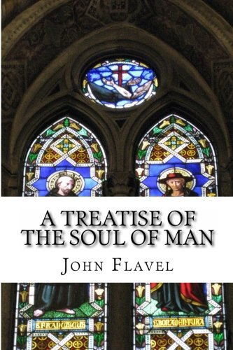 A Treatise of the Soul of Man: Pneumatologia by John Flavel (2011-05-27)