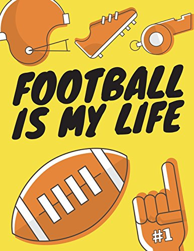 Football Is My Life: Football Composition Notebook, Great Gift for Football Fans, Players, Coaches: Volume 3 (Football Notebooks) por Star Power Publishing