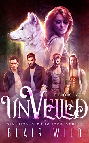 Unveiled: Reverse Harem Paranormal Romance, Book 2 (Divinity's Daughter) (English Edition) -